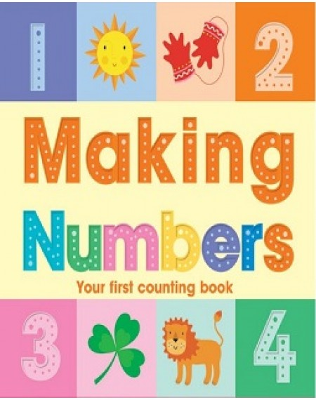 Making Numbers, Your First Counting Book