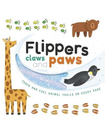 Touch And Feel Trails : Flippers Claws And Paws