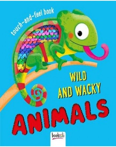 Touch And Feel Book : Wild And Wacky Animals