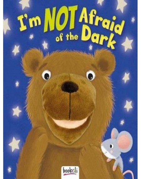 Puppet Books : I Am Not Afraid Of The Dark