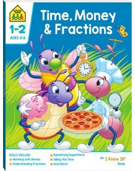 School Zone Time, Money and Fractions I Know It Book