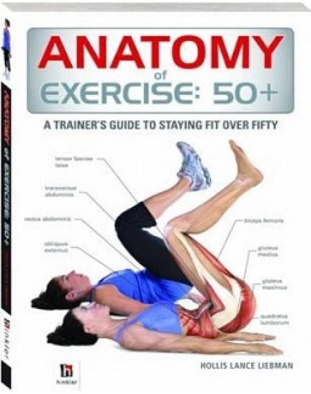 Anatomy Of Exercise : 50+