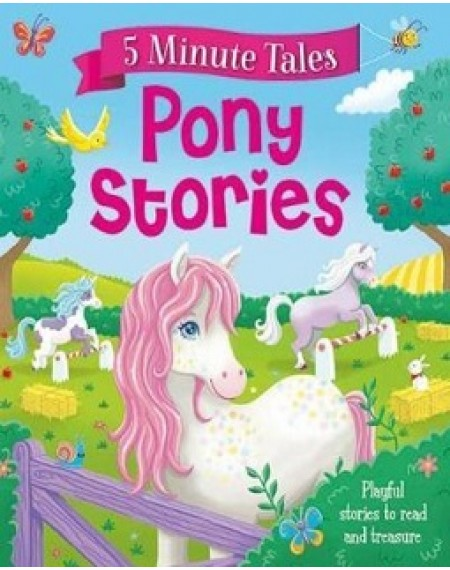 5 Minute Tales : Pony Stories