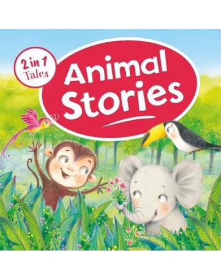 2 in 1 Tales : Animal Stories