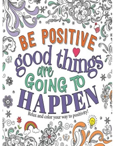 Be Positive Good Things Going To Happen