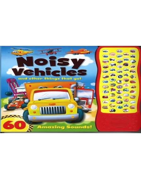 60 Sounds : Noisy Vehicles And Other Things That Go