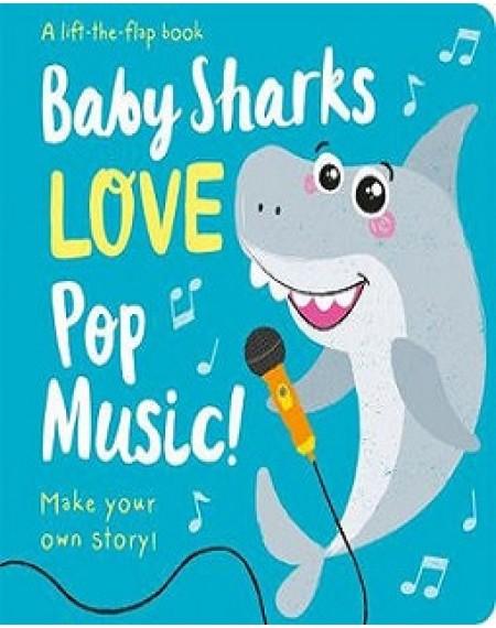 Baby Sharks Love Pop Music !