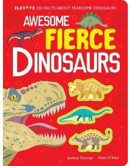 Elevate : Awesome Dinosaurs (Fierce, Fiercer, Fiercest)