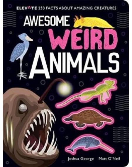 Elevate : Awesome Weird Animals (Weird, Weirder, Weirdest)