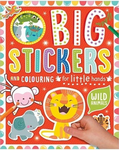Big Stickers And Colouring For Little Hands : Wild Animals