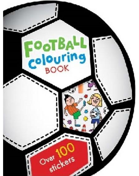 Colouring And Sticker Football Fun Colouring Book