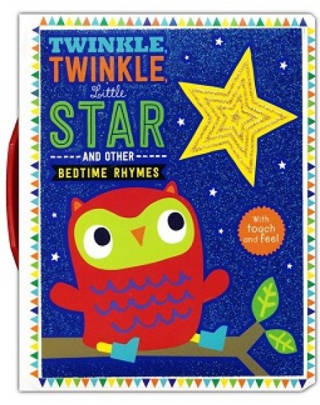 Touch And Feel Twinkle Twinkle Little Star And Bedtime Rhymes