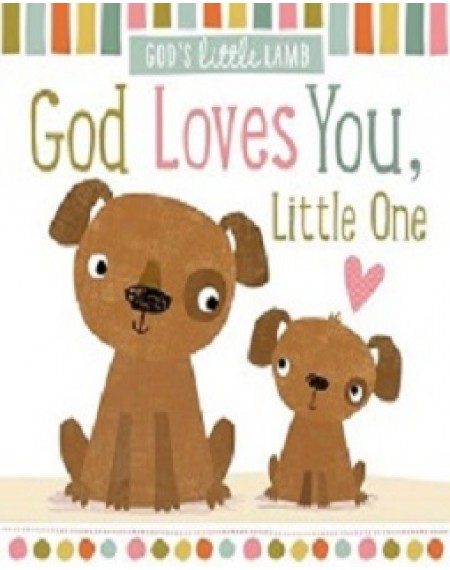 God Loves You ,  Little Ones