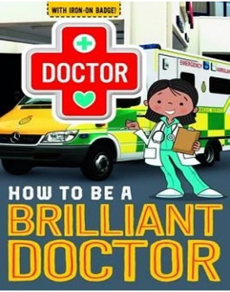 How To Be A Doctor