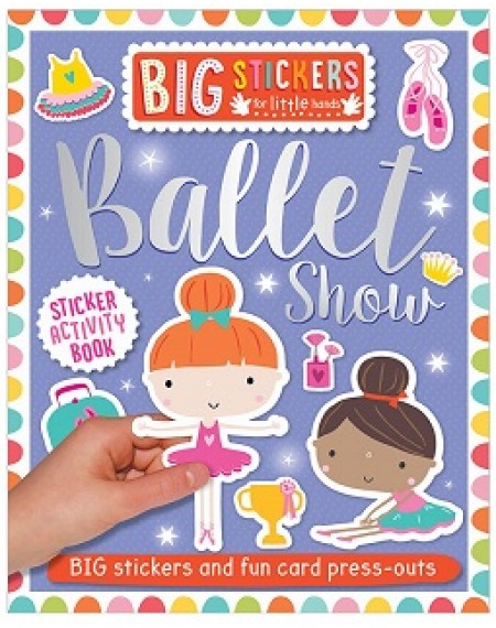 Big Stickers For Little Hands Ballet Show