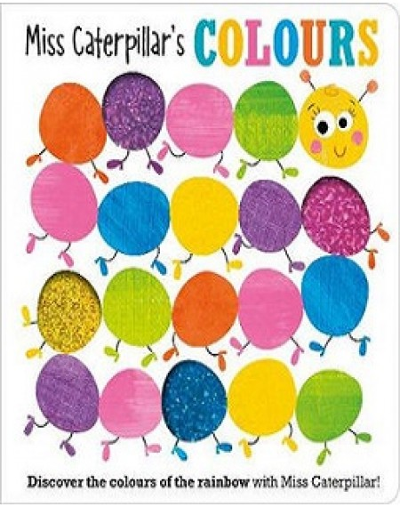 Miss Caterpillar's Colours Board Book