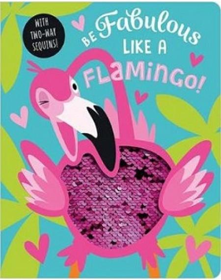 Board Book Be Fabulous Like a Flamingo