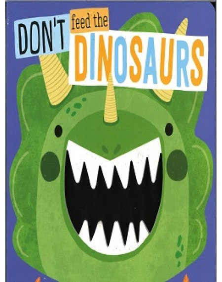 Don't Feed The Dinosaurs
