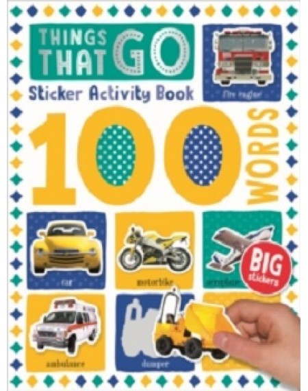 100 Words Sticker Activity Book  : Things that Go