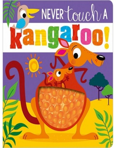 Never Touch Never Touch a Kangaroo!