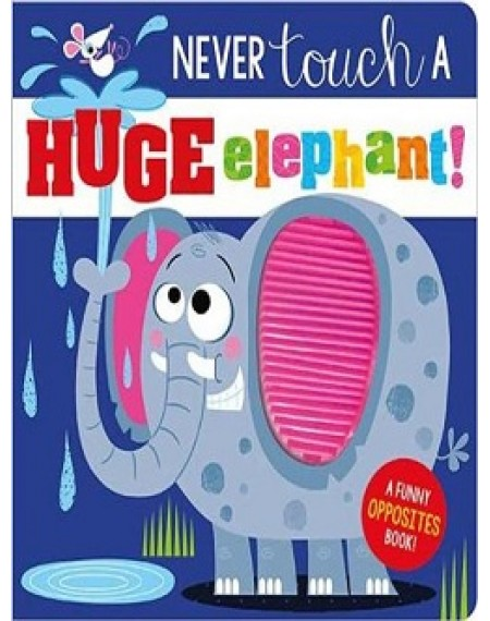 Never Touch Never Touch a Huge Elephant!