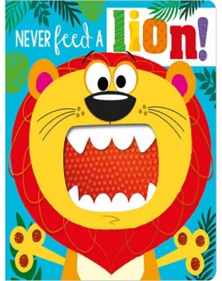 Never Touch Never Feed a Lion!