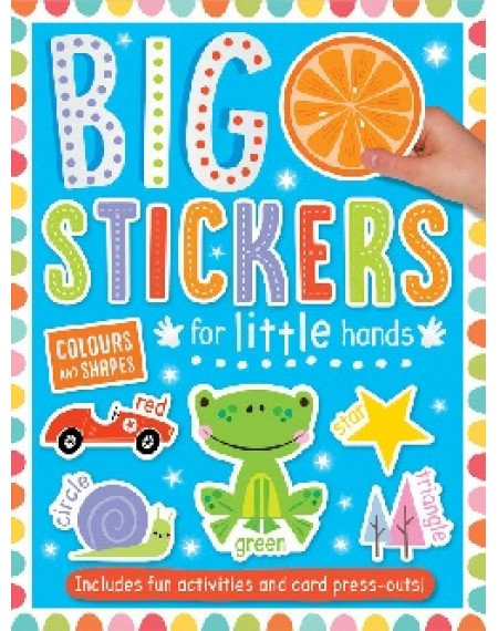 Big Stickers For Little Hands : Colours and Shapes