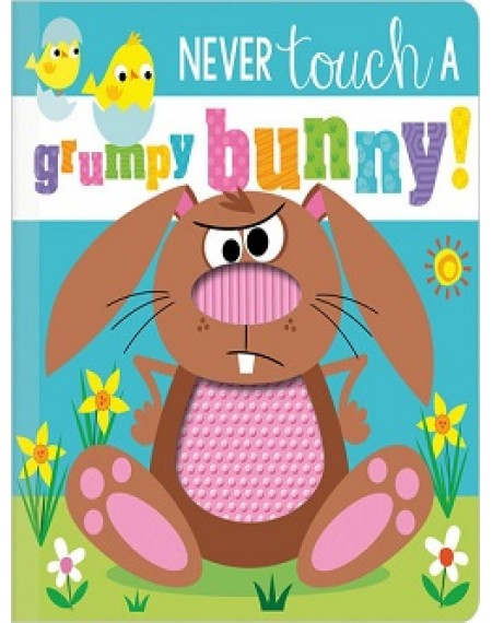 Never Touch Never Touch a Grumpy Bunny!