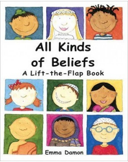All Kinds Of Beliefs (A Lift The Flap Book)