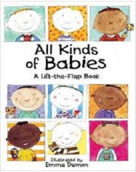 All Kinds Of Babies ( A Lift The Flap Book)