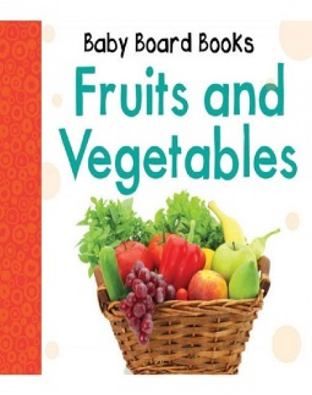 Baby Board Book: Fruits and Vegetables