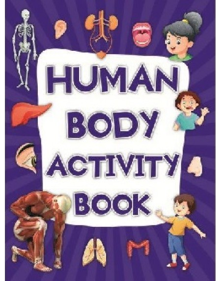100 Activities To Learn More About Human Body