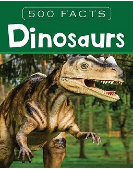 500 Facts : Dinosaurs
