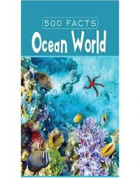 500 Facts : Ocean World