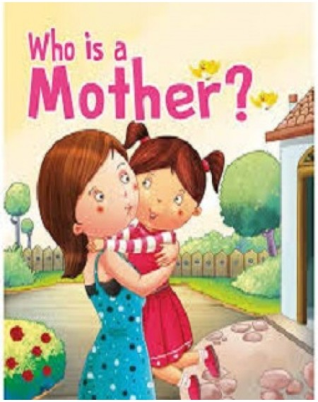 Foam Book: Who Is A Mother?