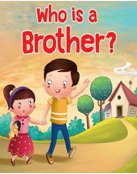 Board Book: Who Is A Brother?