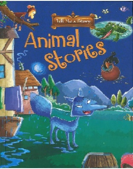 Tell Me A Story: Animal Stories