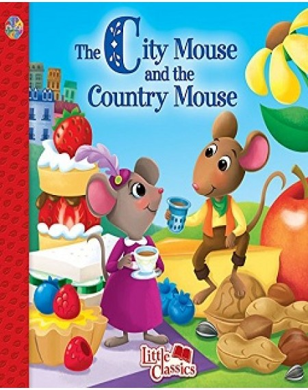 Little Classics : The City Mouse And The Country Mouse