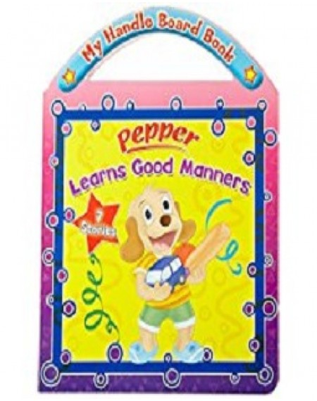 My Handle Board Book : Pepper Learns Good Manners