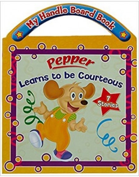 My Handle Board Book : Pepper Learns To Be Courteous