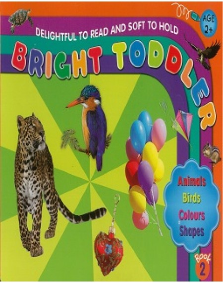 Bright Toddler : Animal, Birds, Colours, Shapes