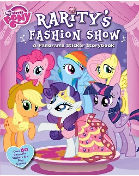Rarity's Fashion Show : A Panorama Sticker Storybook (My Little Pony)
