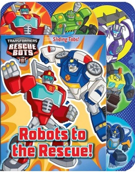 TRANSFORMERS RESCUE BOTS: ROBOTS TO THE RESCUE!