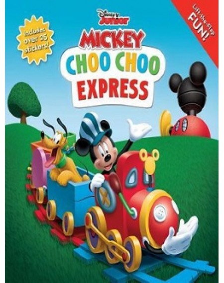 Disney Mickey Mouse Clubhouse : Choo Choo Express Lift The Flap