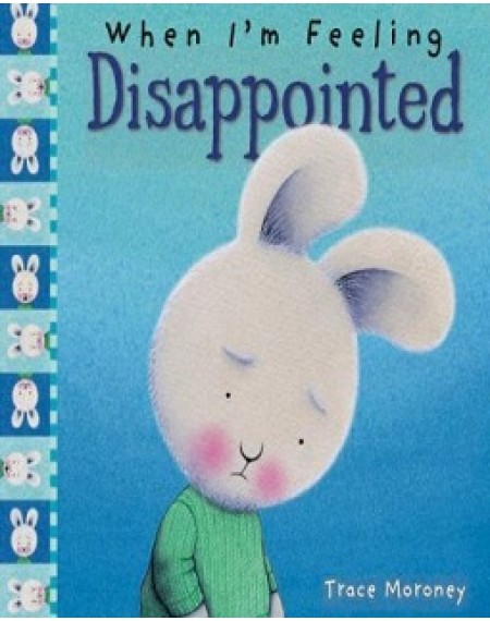 When I'm Feeling : Disappointed