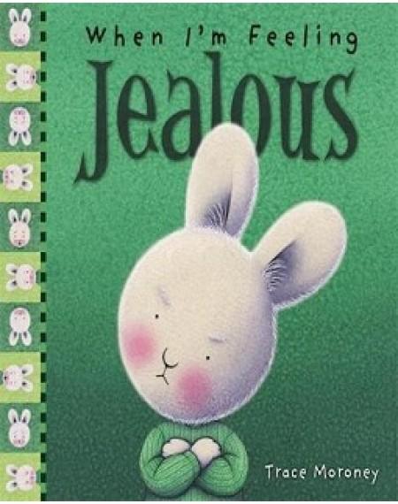 When I'm Feeling : Jealous