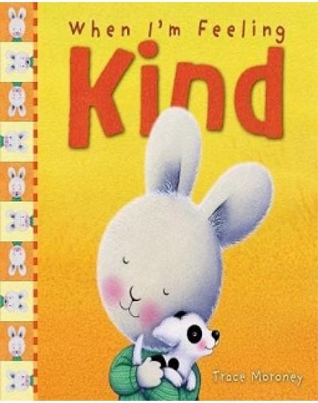 When I'm Feeling : Kind