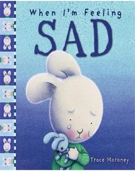 When I'm Feeling : Sad